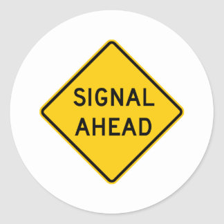 Signal Ahead Highway Sign Classic Round Sticker
