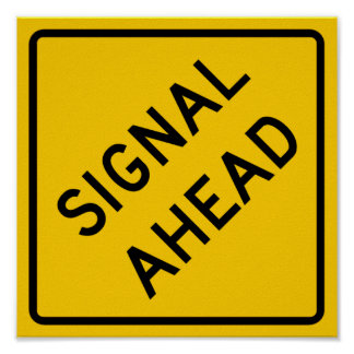 Signal Ahead Highway Sign Poster