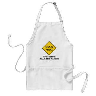 Signal Ahead Invest In Both Bull & Bear Markets Adult Apron