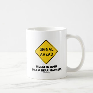 Signal Ahead Invest In Both Bull & Bear Markets Classic White Coffee Mug