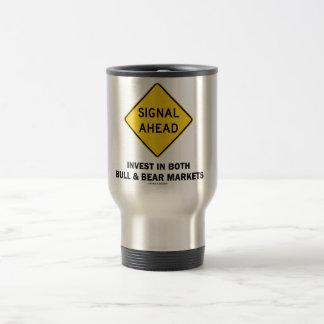 Signal Ahead (Sign) Invest Both Bull Bear Markets 15 Oz Stainless Steel Travel Mug