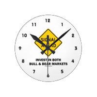 Signal Ahead (Sign) Invest Both Bull Bear Markets Round Wall Clock