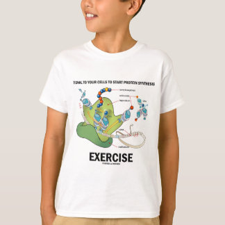Signal Cells To Start Protein Synthesis Exercise T-Shirt