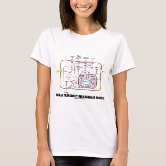 Signal Transduction Pathways Inside (Cell Biology) T-Shirt