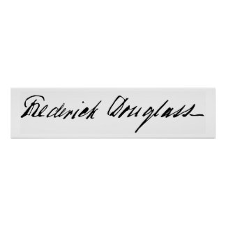 Signature of Abolitionist Frederick Douglass Poster