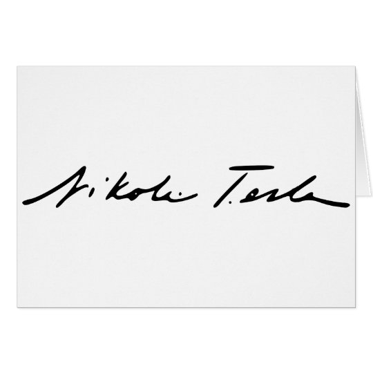 Signature of Electricity Genius Nikola Tesla Card
