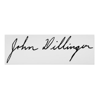 Signature of Notorious Outlaw John Dillinger Poster