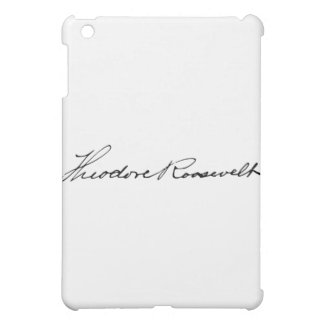 Signature of President Theodore Roosevelt Cover For The iPad Mini