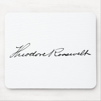 Signature of President Theodore Roosevelt Mouse Pad