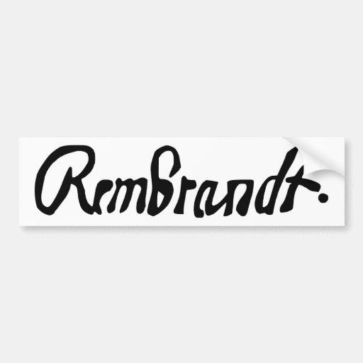 Signed by Rembrandt Bumper Sticker Car Bumper Sticker