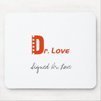 Signed Dr. Love, Mouse Pad