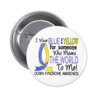Significa el mundo a mí Síndrome de Down Pin Redondo De 2 Pulgadas