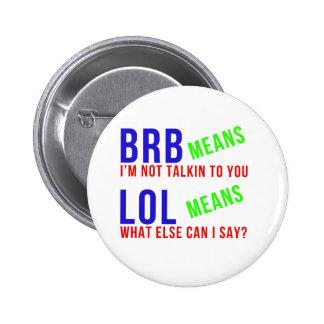 Significados divertidos de LOL BRB Pin Redondo De 2 Pulgadas