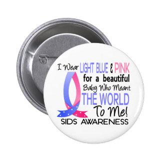 Significó el mundo a mí SIDS Pin Redondo De 2 Pulgadas