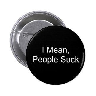 Significo, gente chupo pin redondo 5 cm