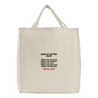 SIGNS OF GETTING OLDER EMBROIDERED TOTEBAG EMBROIDERED TOTE BAG