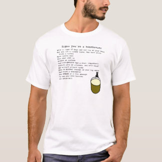 Signs you're a homebrewer T-Shirt
