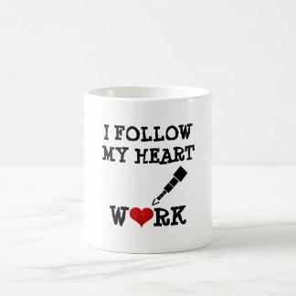 Sigo mi corazón, trabajo, taza inspirada de la