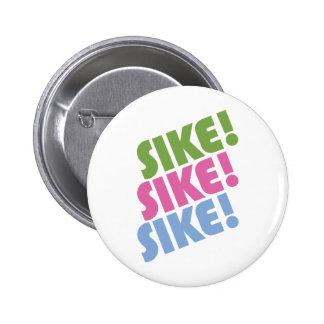 ¡Sike! Pin Redondo De 2 Pulgadas