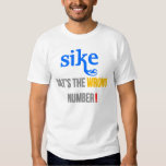 Sike! That's the wrong number (Rap Battle Parody) T-Shirt