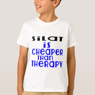 Silat Is Cheaper  Than Therapy T-Shirt