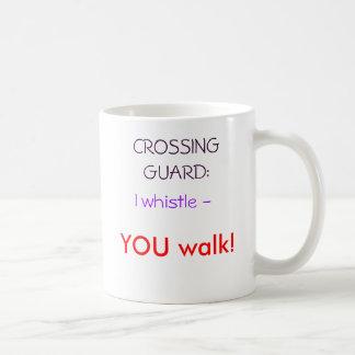 ¡Silbo -, USTED camina! , CROSSINGGUARD: Taza Clásica