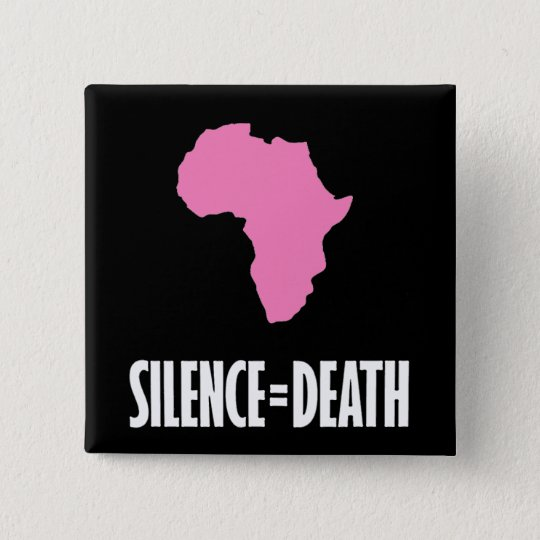 Silence = Death in Africa button