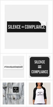 Silence Equals Compliance protest gear