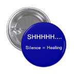 SIlence equals healing 1 Inch Round Button