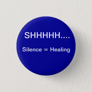 SIlence equals healing Pinback Button