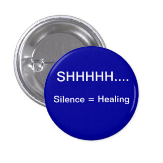 SIlence equals healing Pinback Button