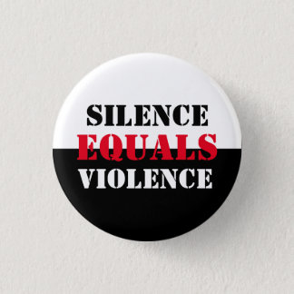 Silence Equals Violence Pinback Button