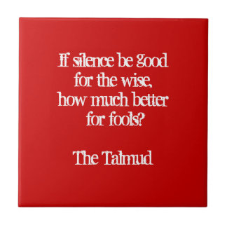 Silence for Fools-Talmud Wisdom Quote Tile