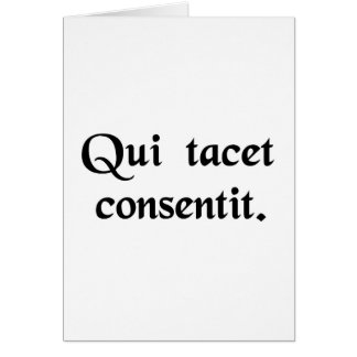 Silence gives consent. card