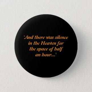 Silence in the Heaven Badge Button