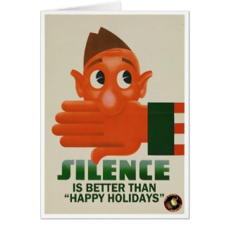 "Silence is Better Than ""Happy Holidays"" Card"