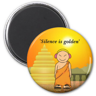 Silence is golden 2 inch round magnet
