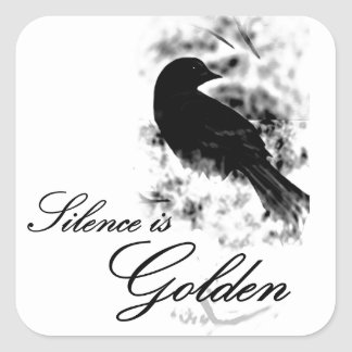 Silence is Golden - Black Bird Square Stickers