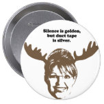 Silence is golden, but duct tape is silver 4 inch round button
