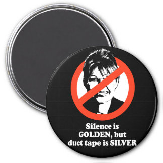 Silence is golden but duct tape is silver fridge magnet