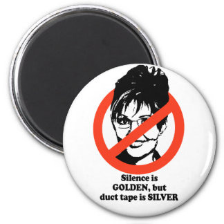 Silence is golden but duct tape is silver refrigerator magnets