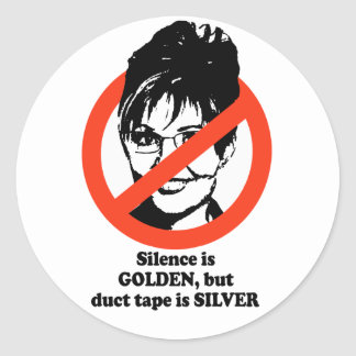 Silence is golden but duct tape is silver stickers