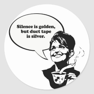 Silence is golden, but duct tape is silver stickers