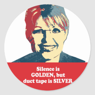 Silence is golden but duct tape is silver round sticker