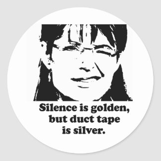 Silence is golden, but duct tape is silver sticker