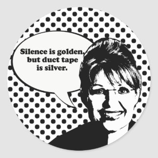 Silence is golden, but duct tape is silver round stickers