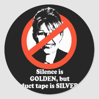 Silence is golden but duct tape is silver round stickers