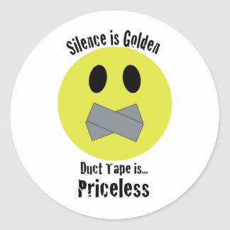 Silence is Golden Duct Tape is Priceless Round Sticker