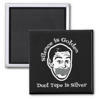 Silence Is Golden - Duct Tape Is Silver Refrigerator Magnets