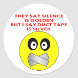 Silence Is Golden Duct Tape Is Silver Sticker